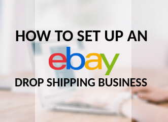 How to Set up an eBay Drop Shipping Business
